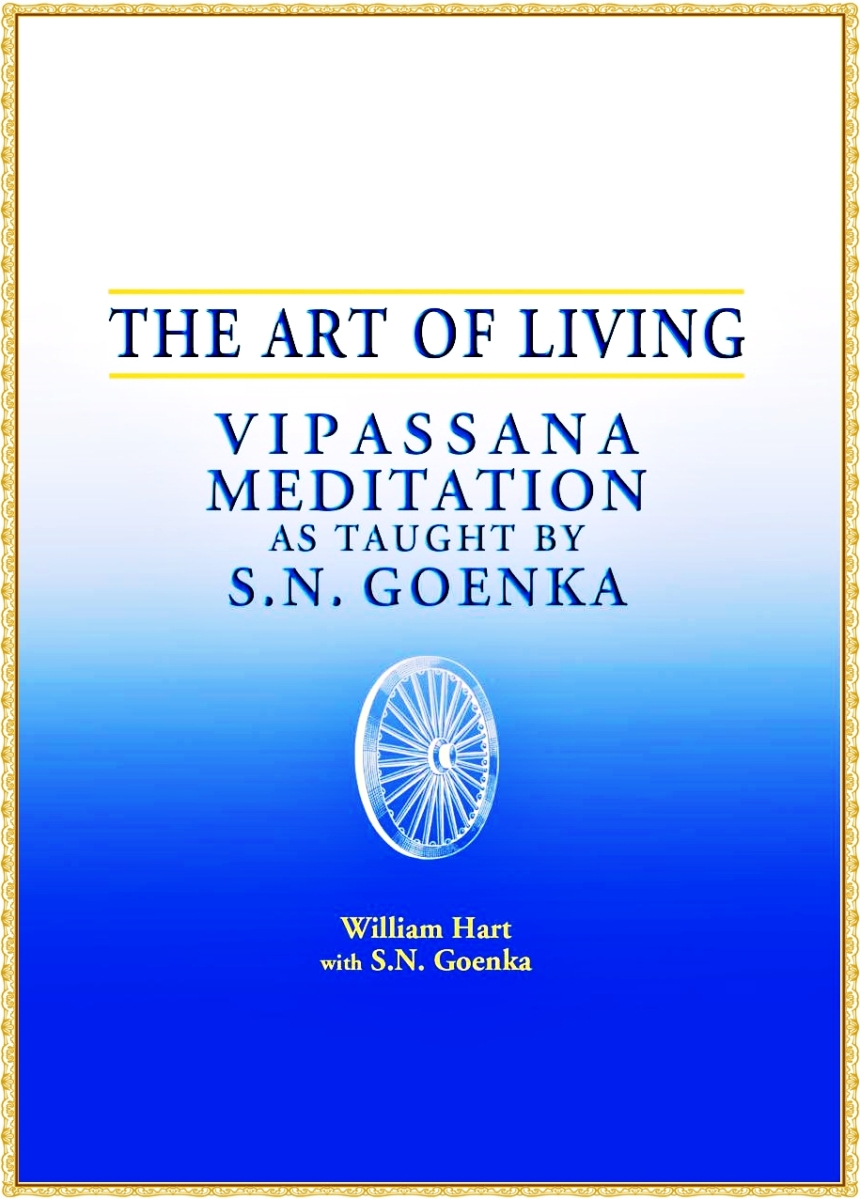 Title- The Art of Living-Vipassana Meditation As Taught By ...